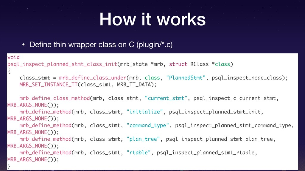 How it works • Define thin wrapper class on C (p...