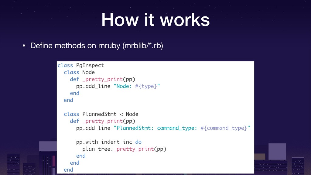 How it works • Define methods on mruby (mrblib/*...