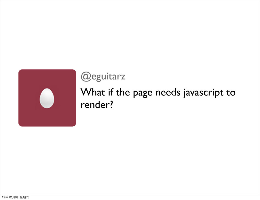 @eguitarz What if the page needs javascript to ...