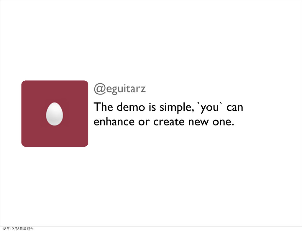 @eguitarz The demo is simple, `you` can enhance...