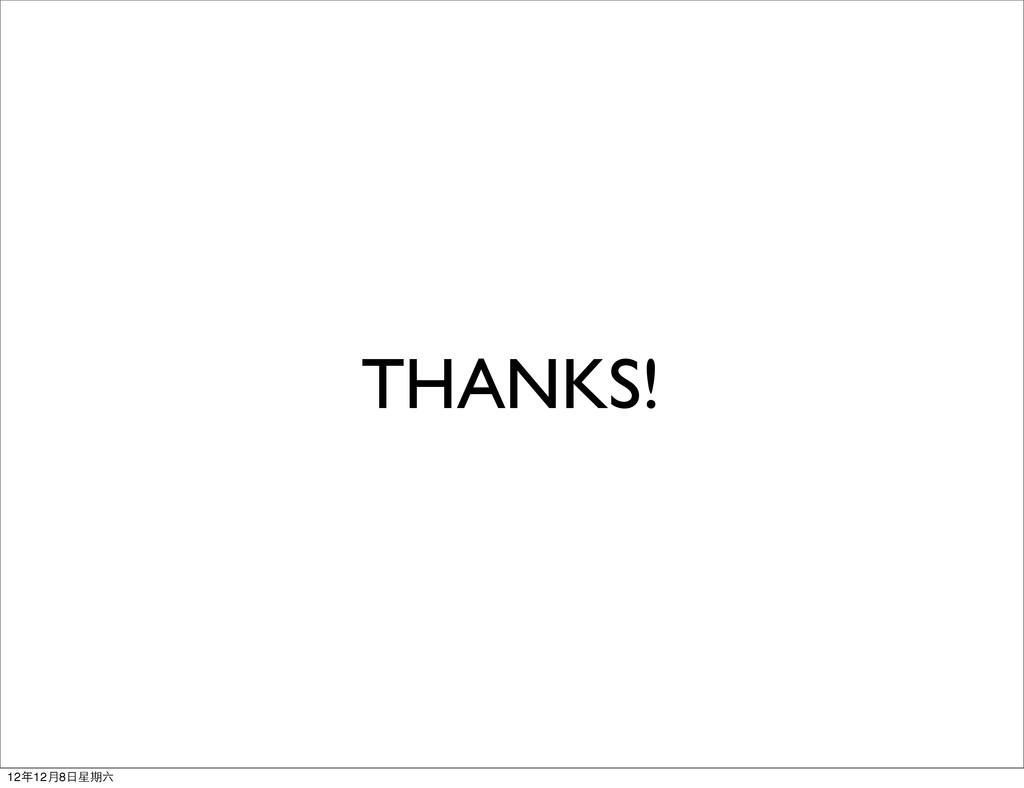 THANKS! 12年12月8日星期六