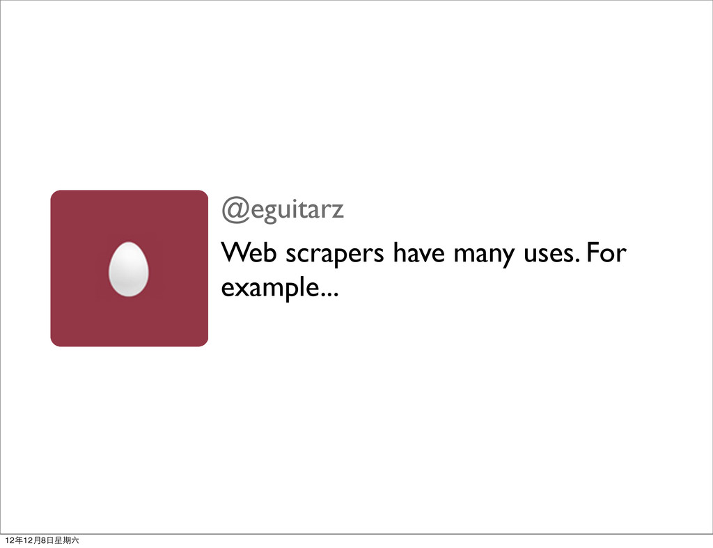 @eguitarz Web scrapers have many uses. For exam...