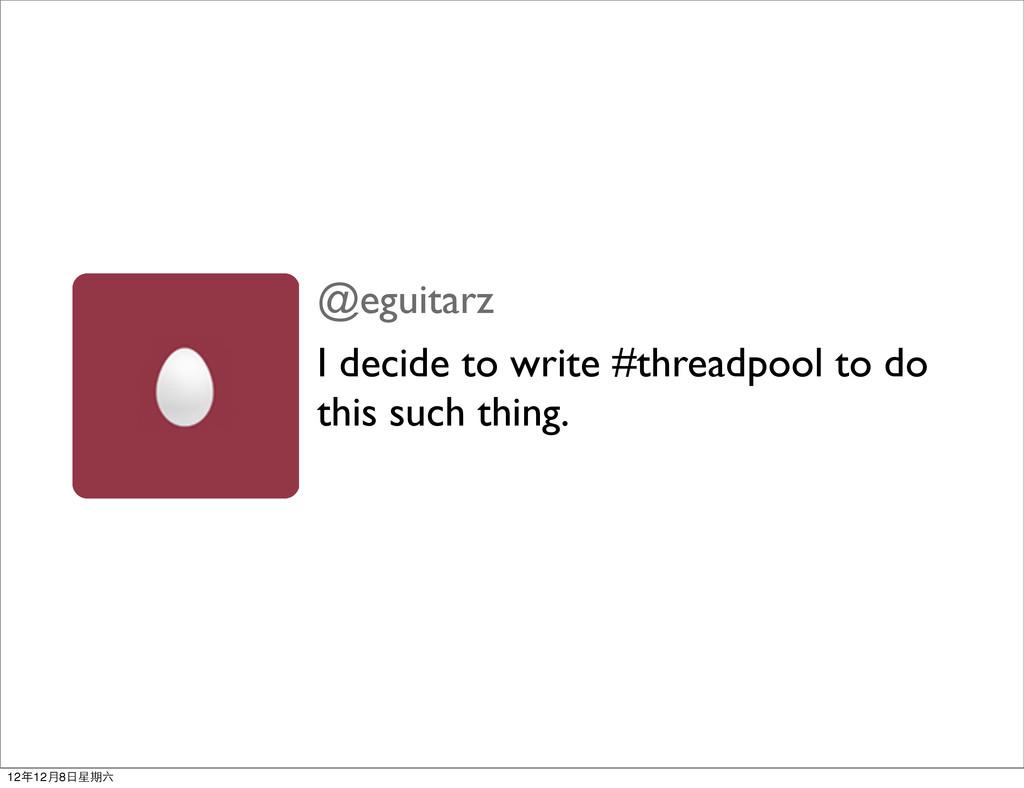 @eguitarz I decide to write #threadpool to do t...
