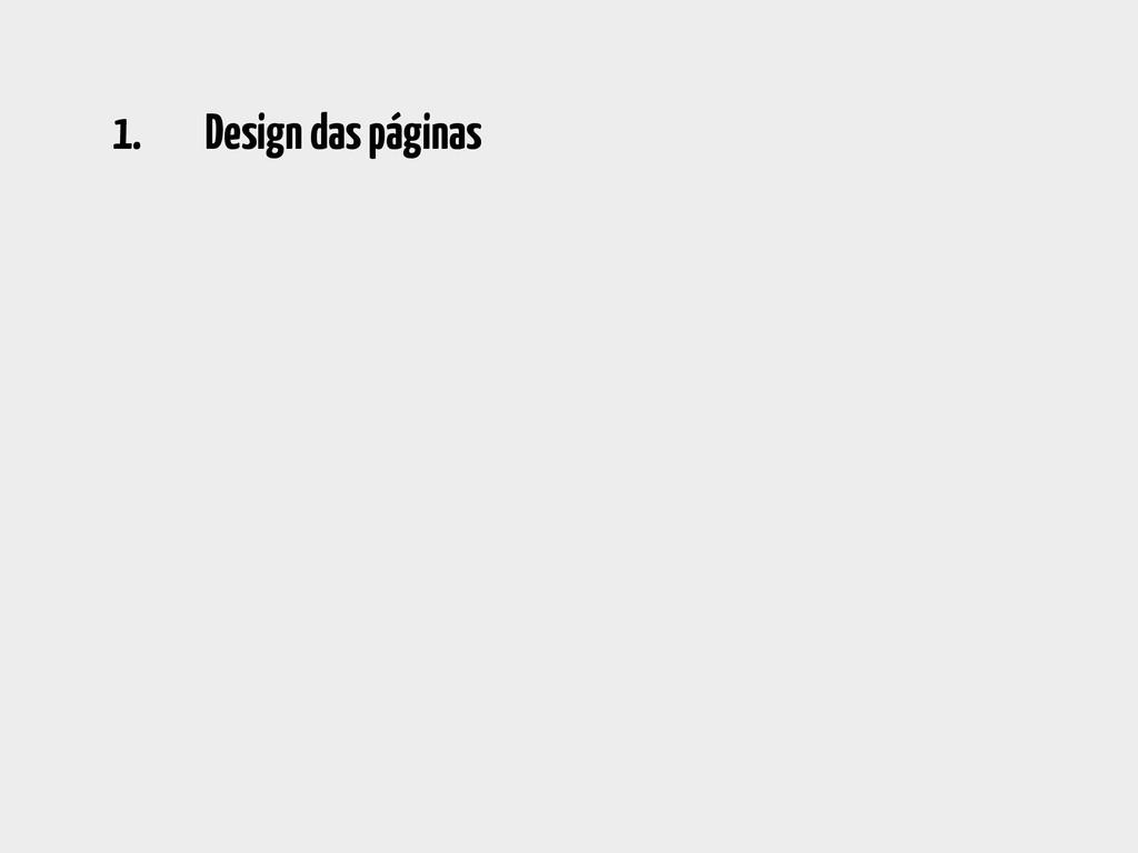 1. Design das páginas