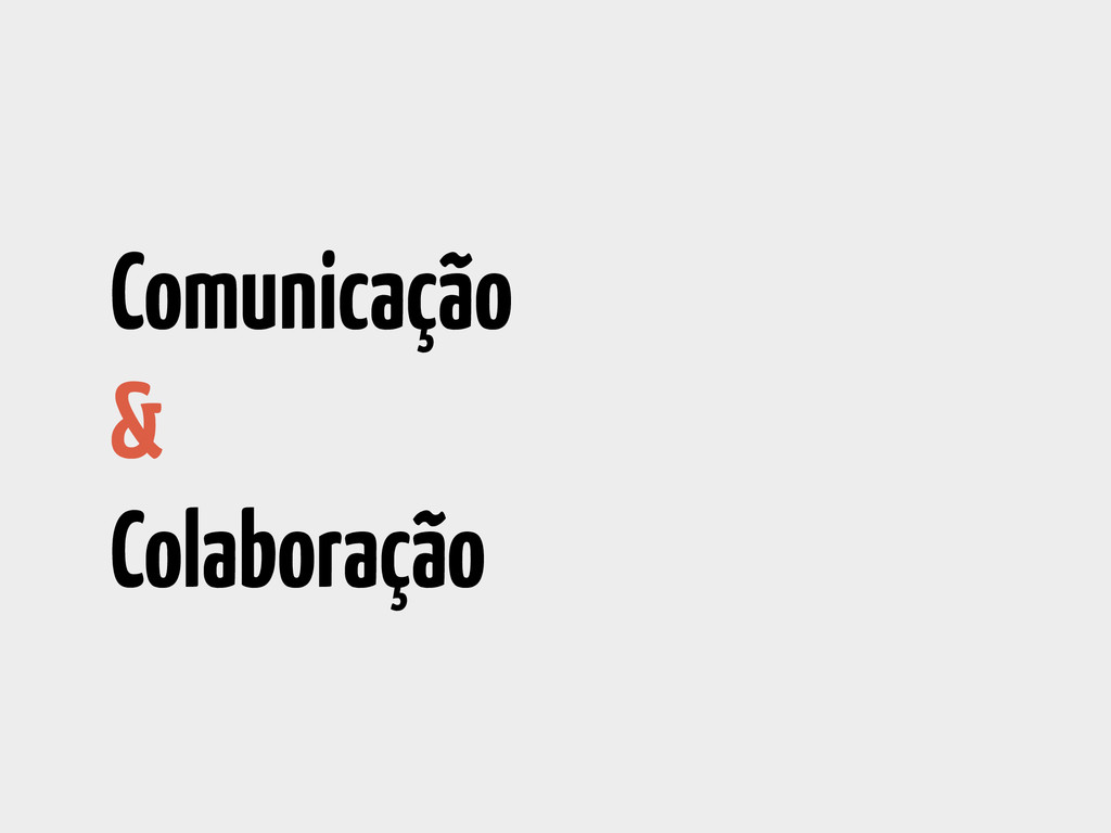 Comunicação & Colaboração