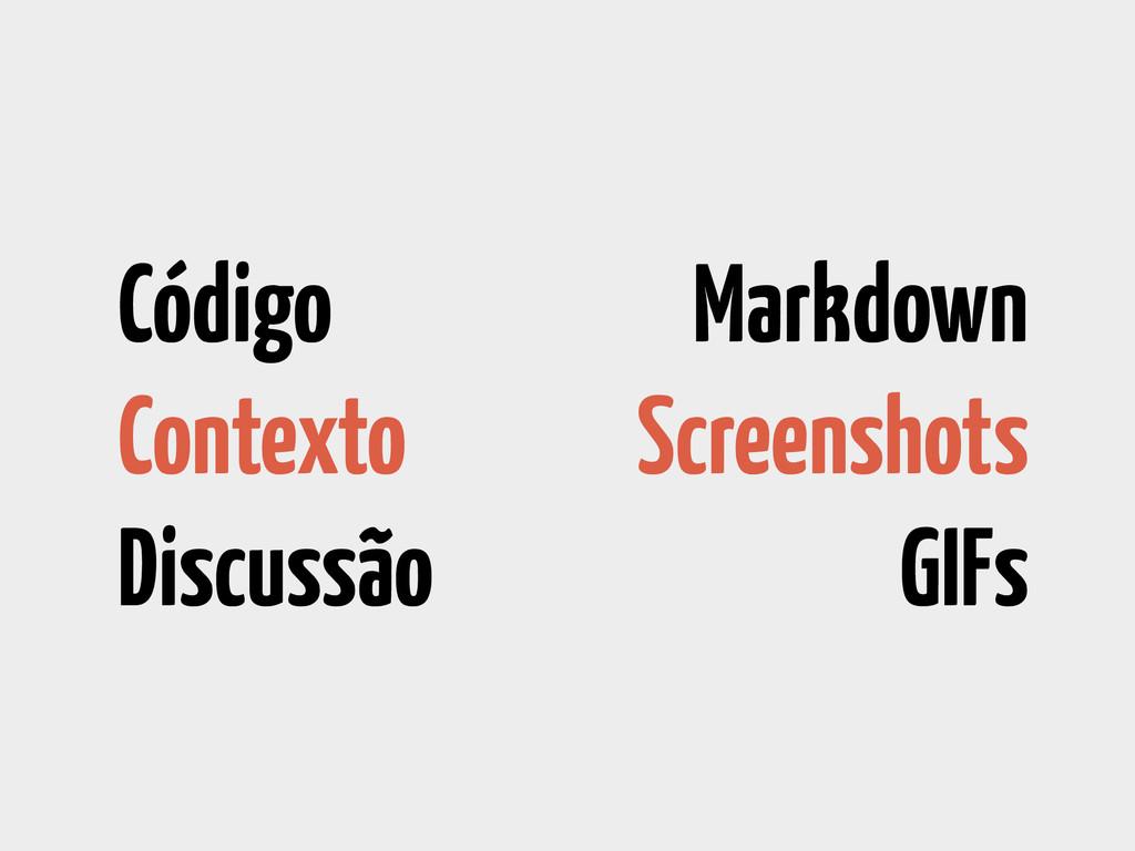 Código Contexto Discussão Markdown Screenshots ...