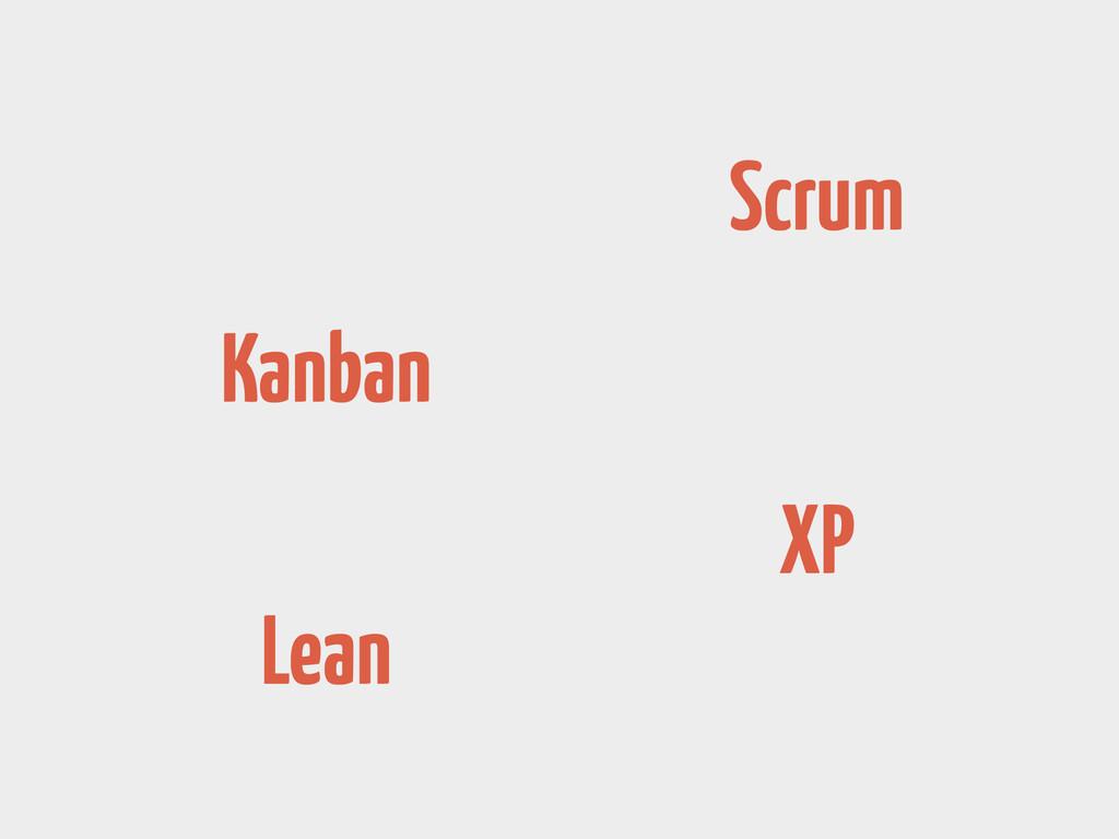 XP Scrum Kanban Lean