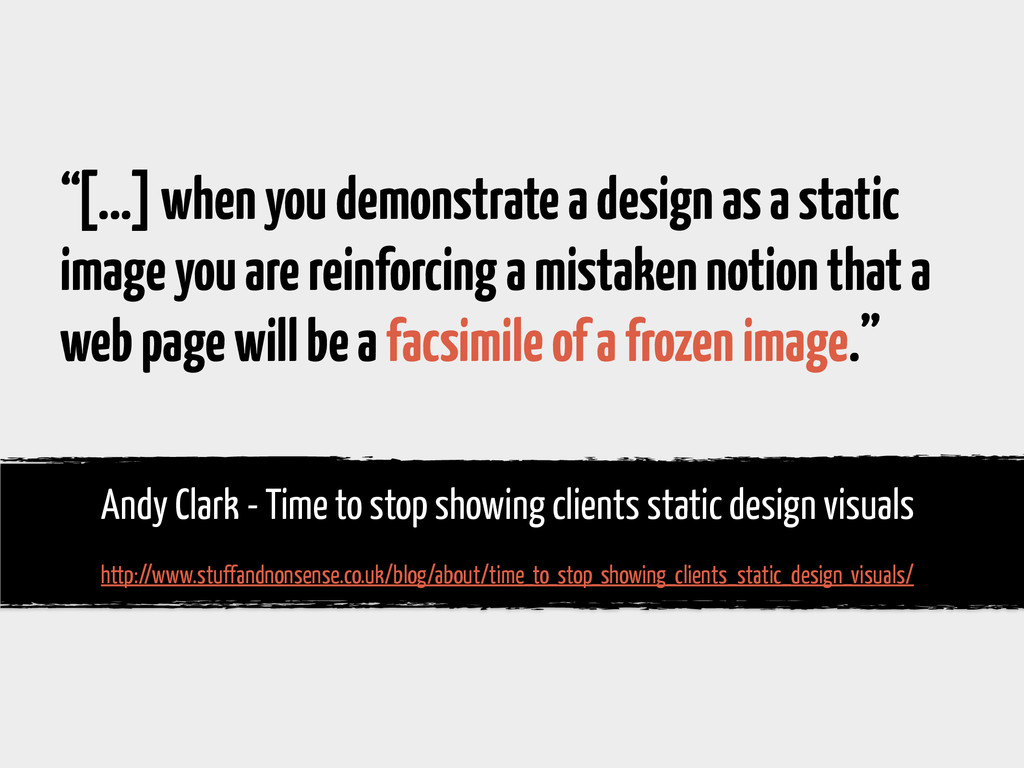 """""""[…] when you demonstrate a design as a static ..."""