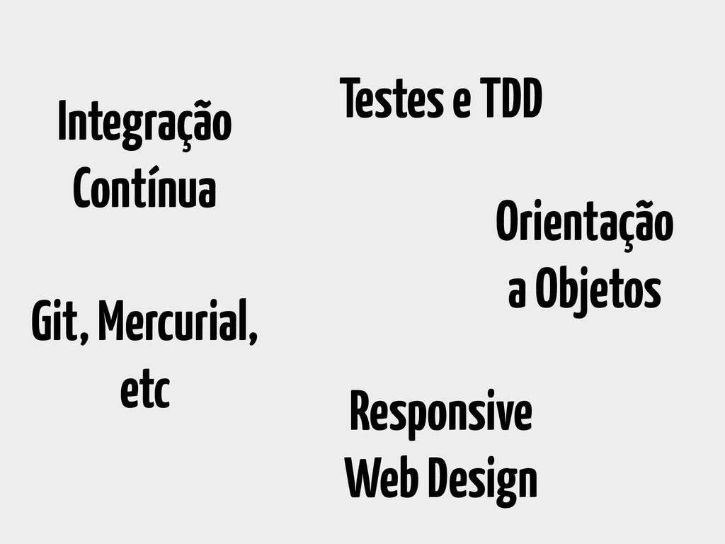 Orientação a Objetos Git, Mercurial, etc Integr...