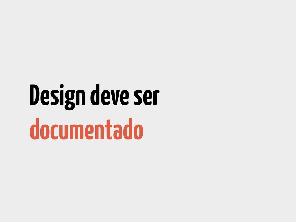 Design deve ser documentado