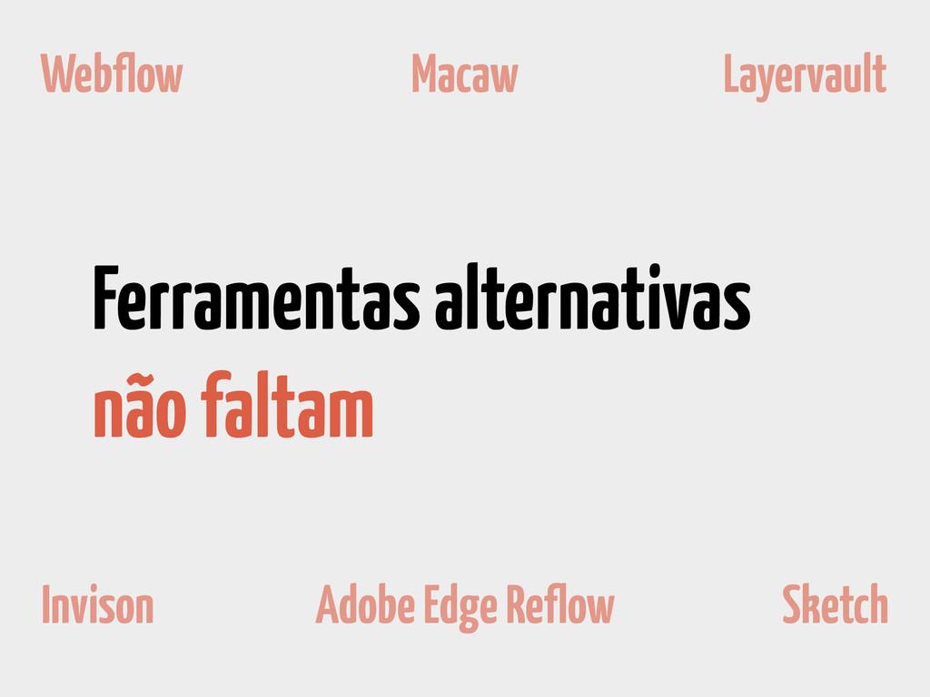 Ferramentas alternativas não faltam Webflow Mac...