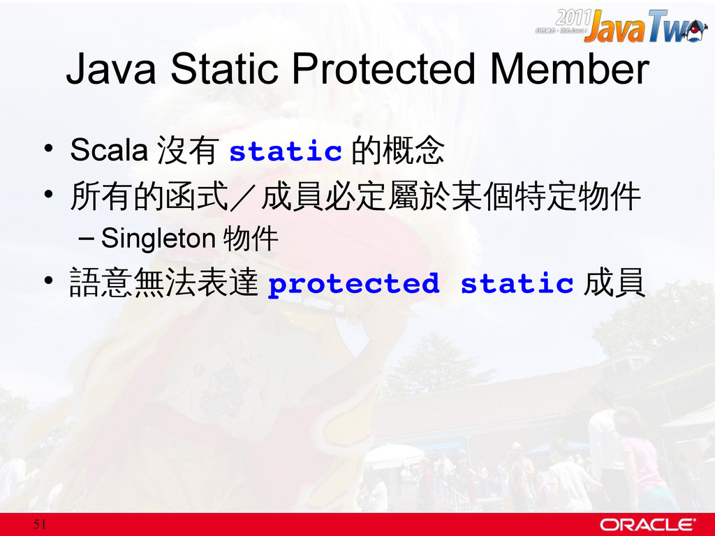 51 Java Static Protected Member • Scala 沒有 stat...