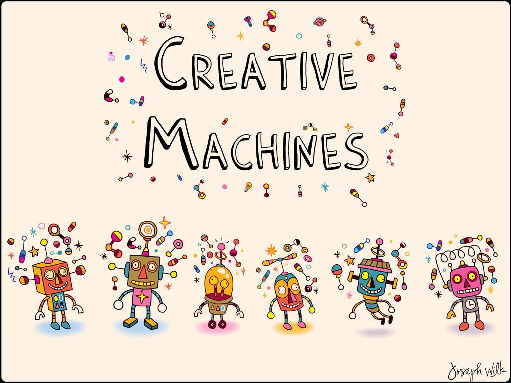 Creative Machines Joseph Wilk
