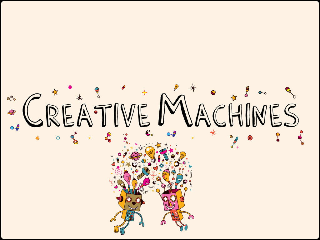 Creative Machines