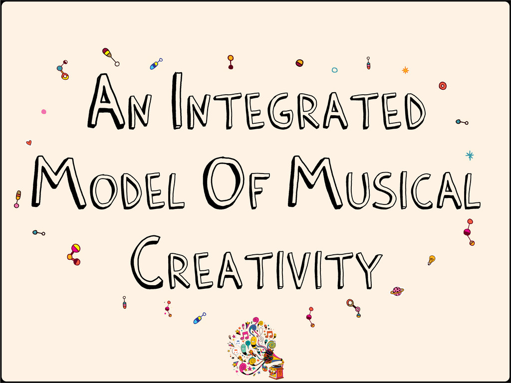 An Integrated Model of Musical Creativity