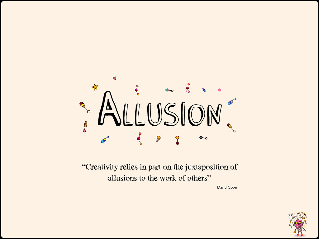 """Allusion """"Creativity relies in part on the..."""