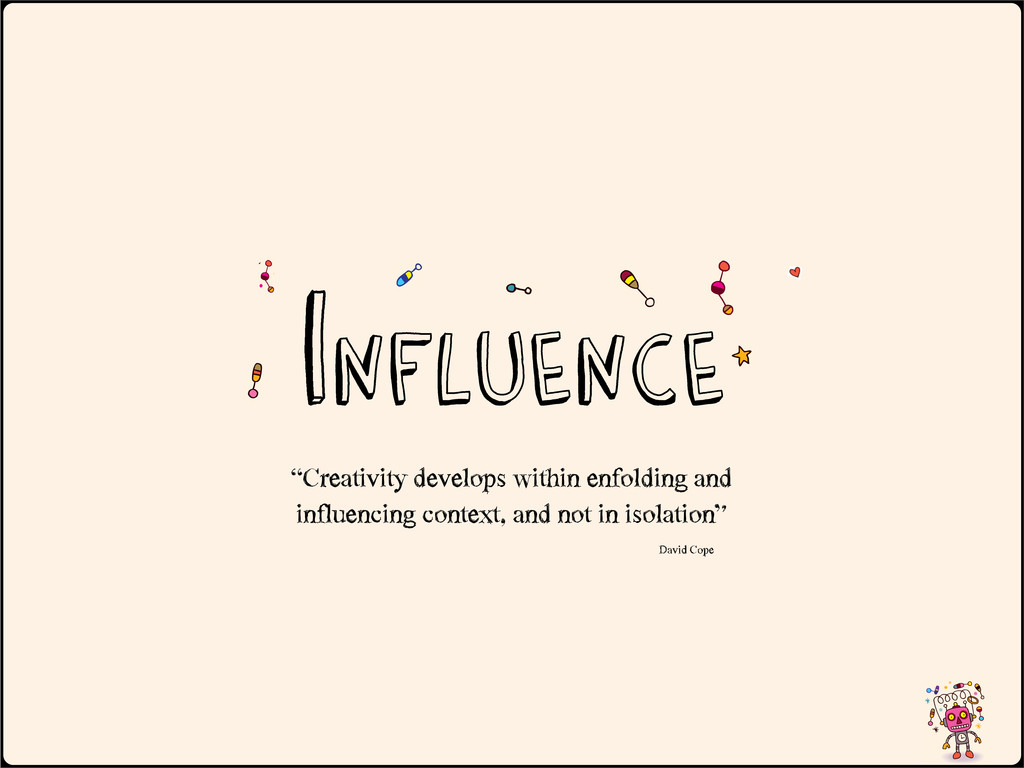 """Influence """"Creativity develops within enfold..."""