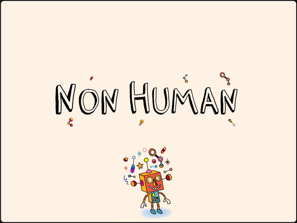 Non human