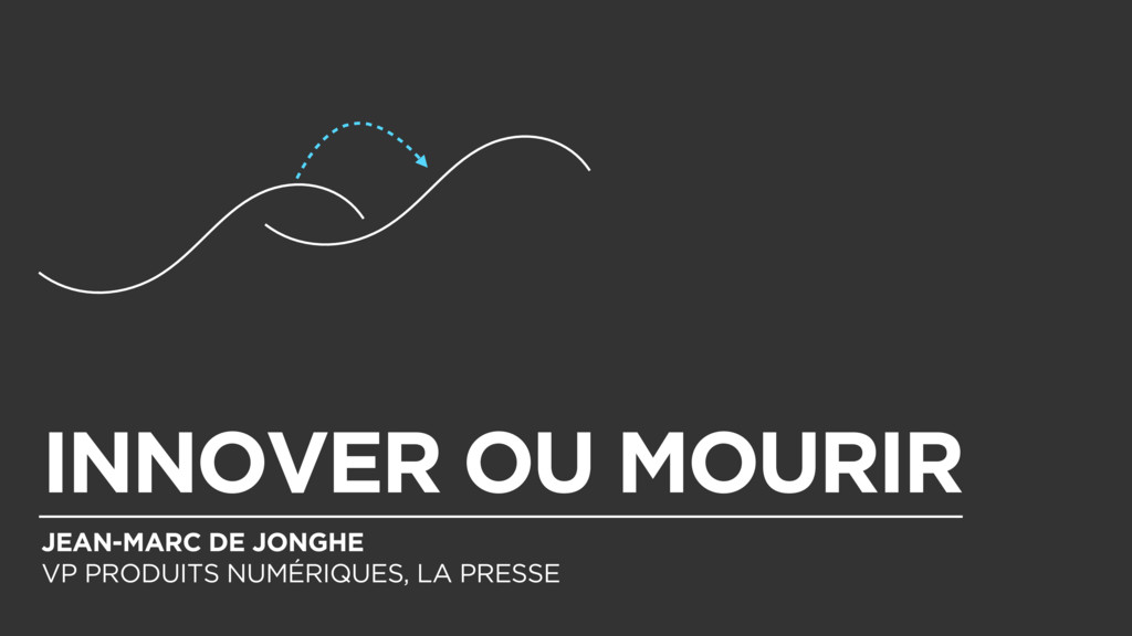 INNOVER OU MOURIR JEAN-MARC DE JONGHE VP PRODUI...