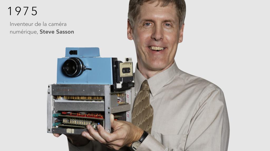 1 9 7 5 Inventeur de la caméra numérique, Steve...