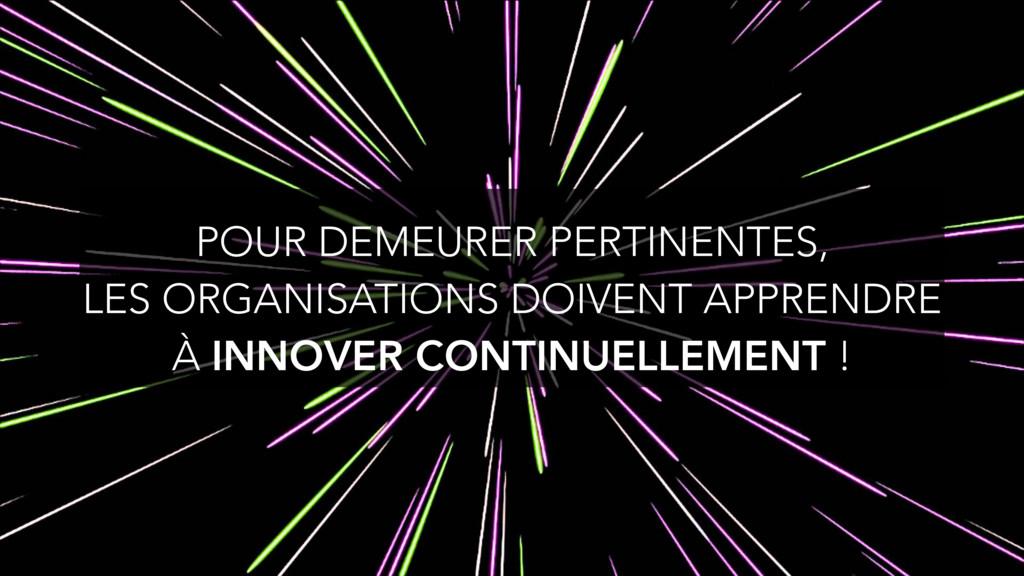 POUR DEMEURER PERTINENTES, LES ORGANISATIONS D...