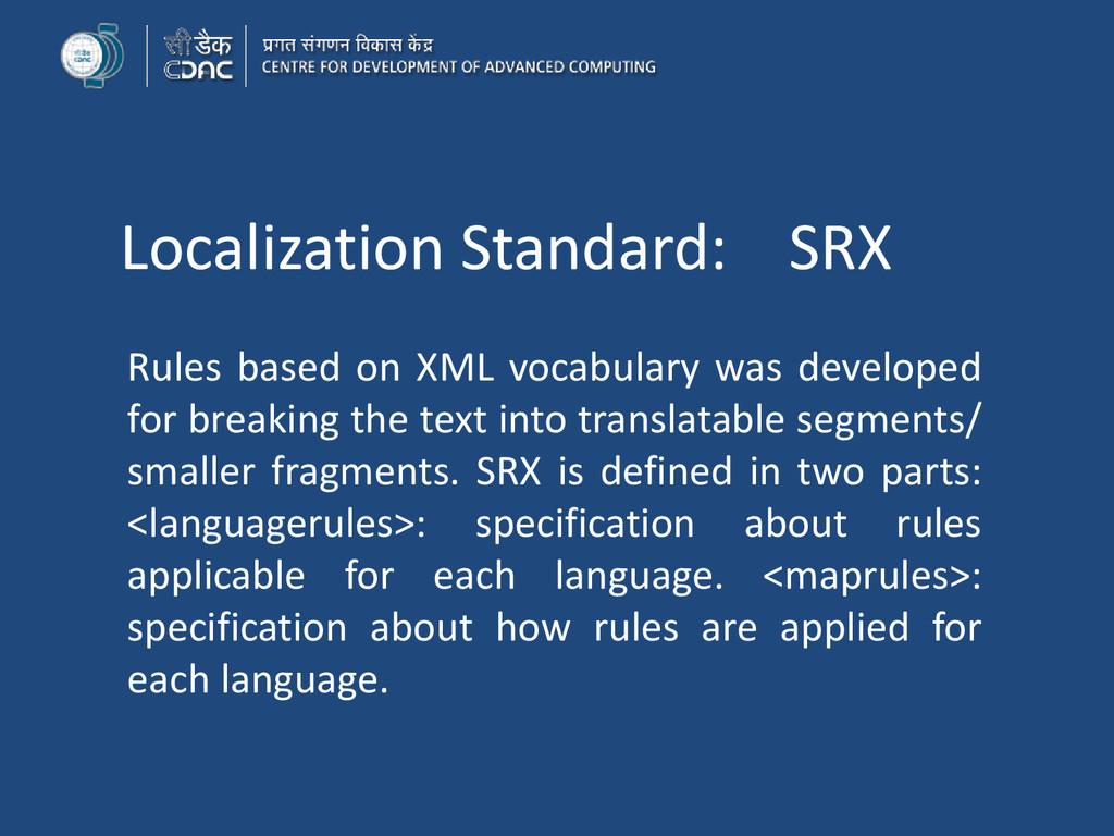 Localization Standard: SRX Rules based on XML v...