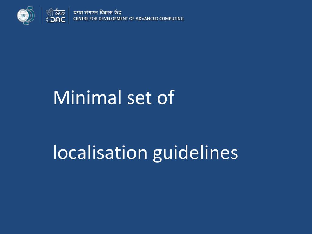 Minimal set of localisation guidelines