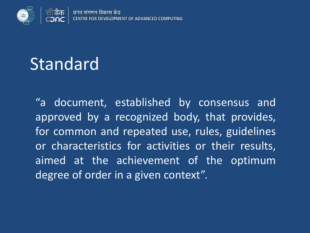 """Standard """"a document, established by consensus ..."""