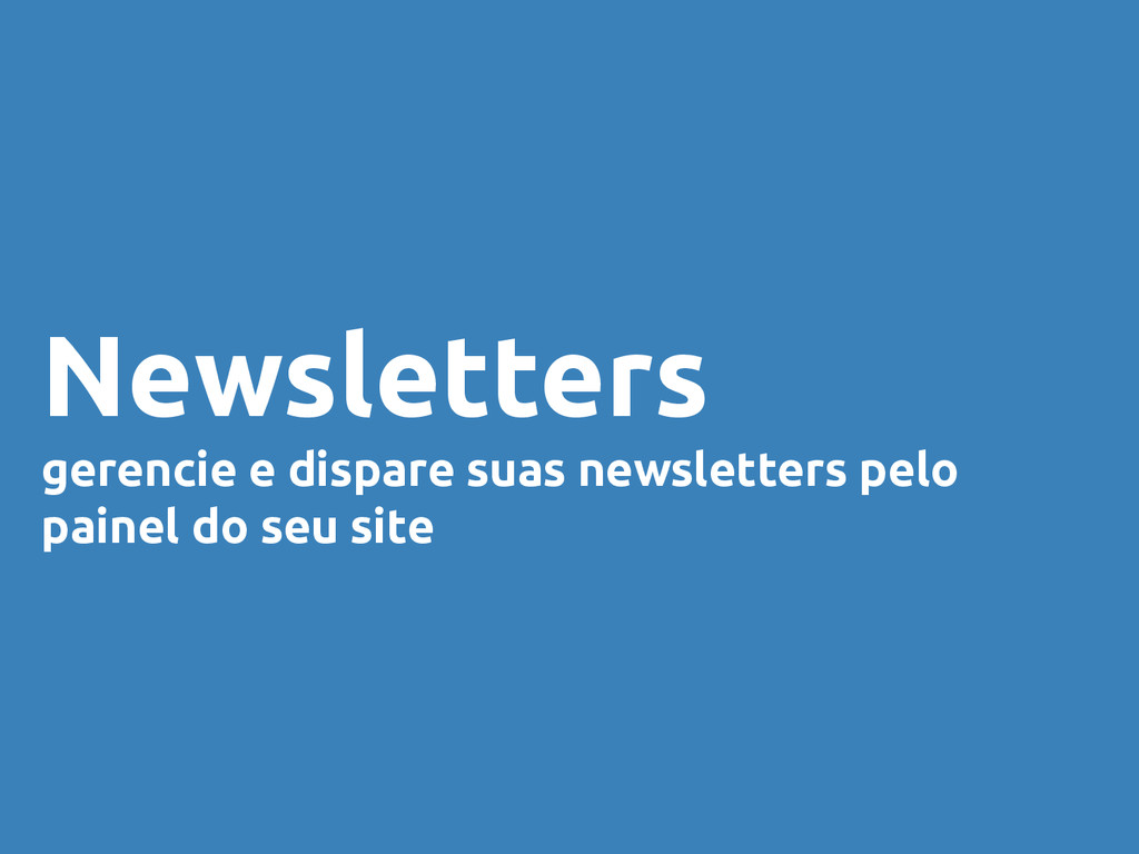 Newsletters gerencie e dispare suas newsletters...