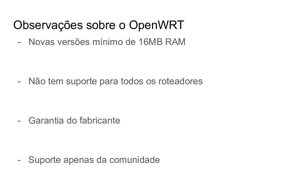 Observações sobre o OpenWRT - Novas versões mín...