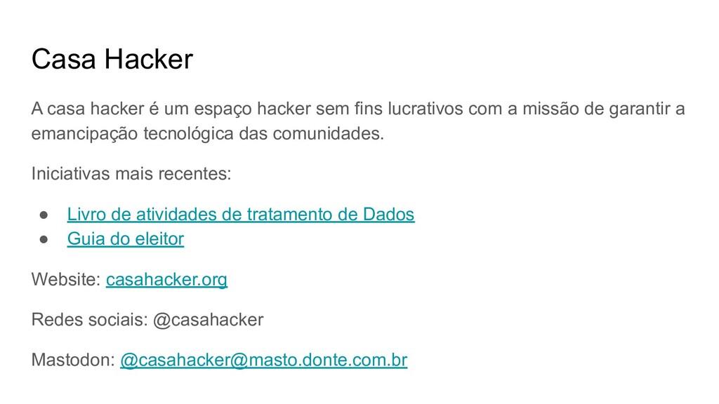 Casa Hacker A casa hacker é um espaço hacker se...