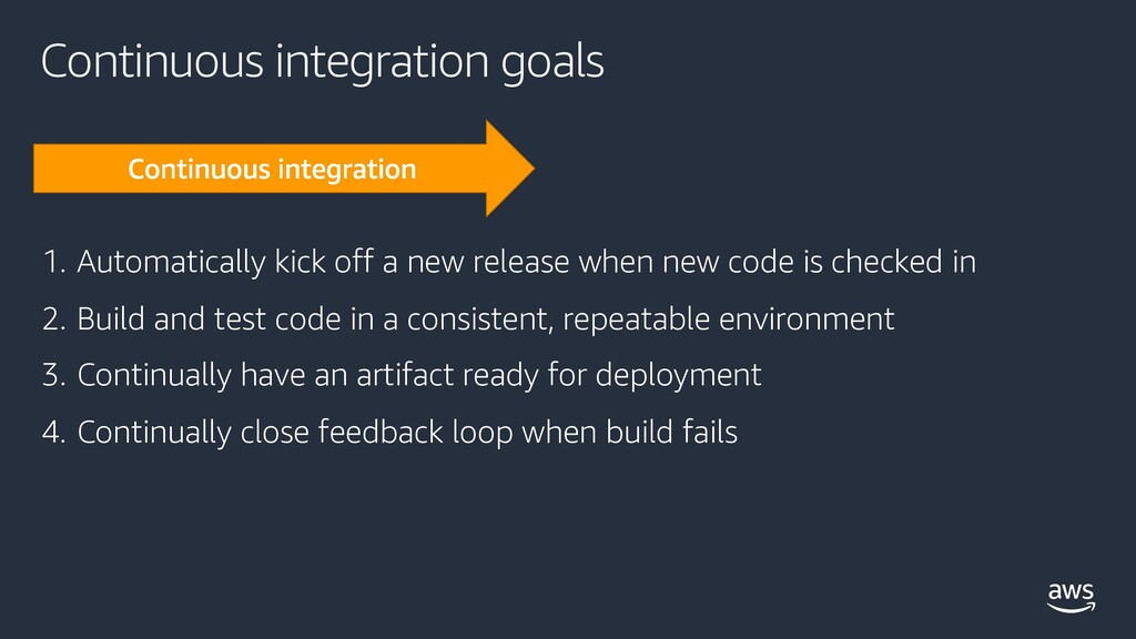 Continuous integration goals 1. Automatically k...