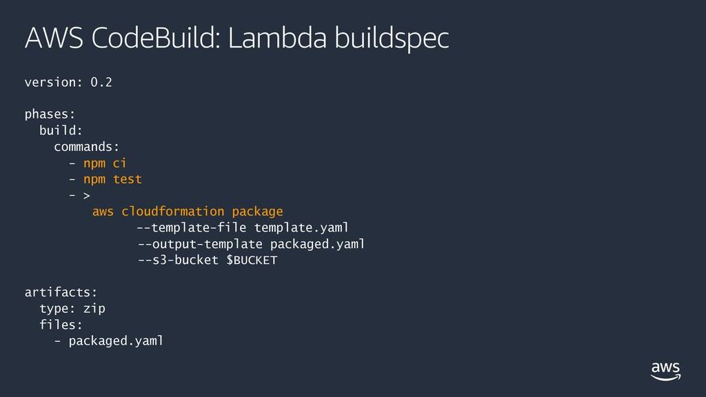 AWS CodeBuild: Lambda buildspec version: 0.2 ph...