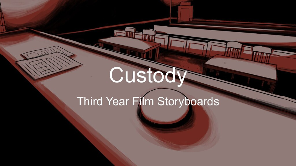 Custody Third Year Film Storyboards