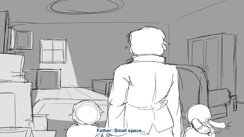 Father: Small space...