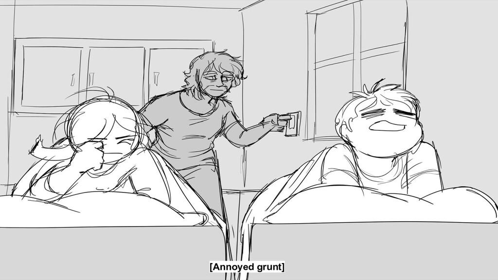 [Annoyed grunt]