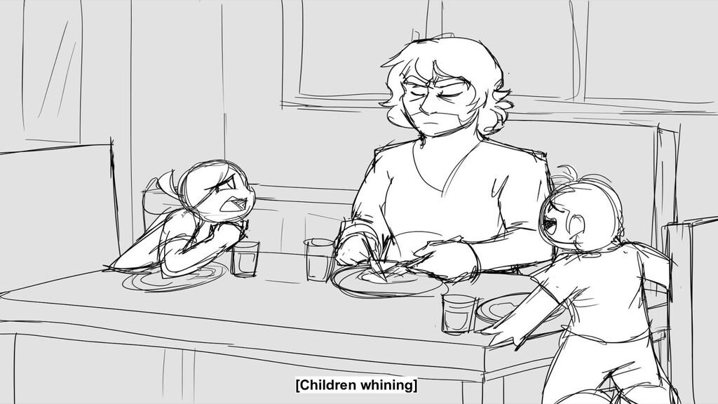 [Children whining]
