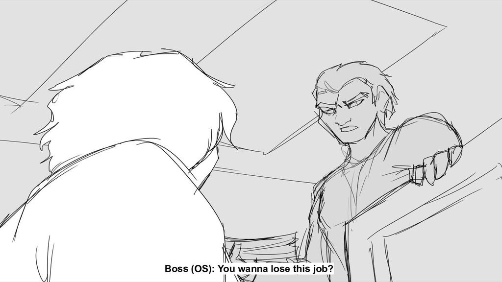 Boss (OS): You wanna lose this job?