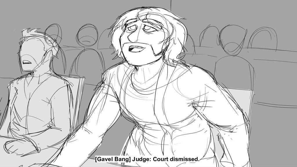 [Gavel Bang] Judge: Court dismissed.