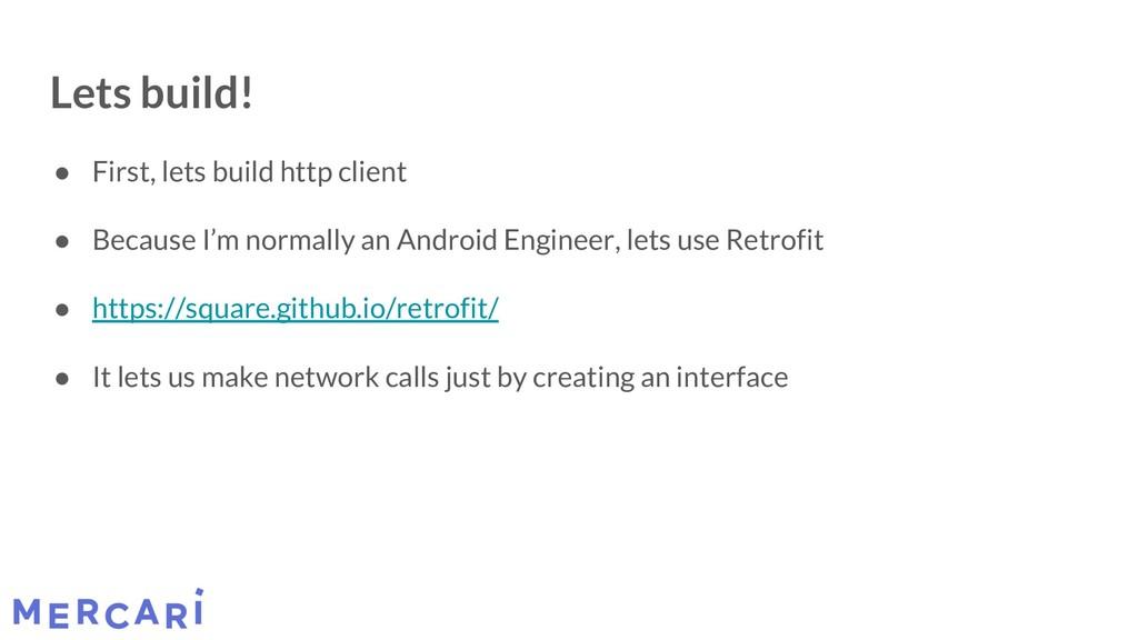 Lets build! ● First, lets build http client ● B...