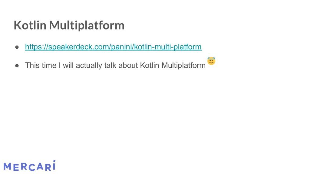 Kotlin Multiplatform ● https://speakerdeck.com/...