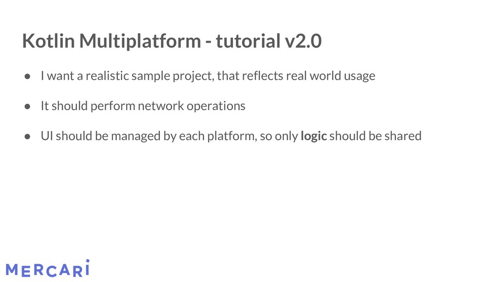 Kotlin Multiplatform - tutorial v2.0 ● I want a...