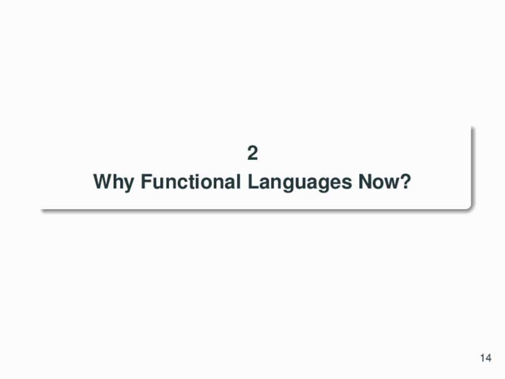 2 Why Functional Languages Now? 14
