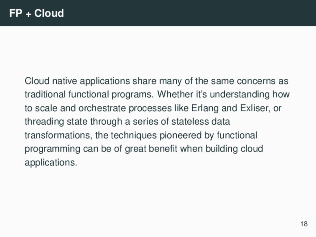 FP + Cloud Cloud native applications share many...