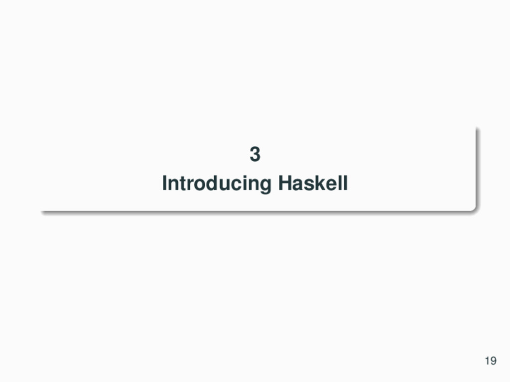 3 Introducing Haskell 19