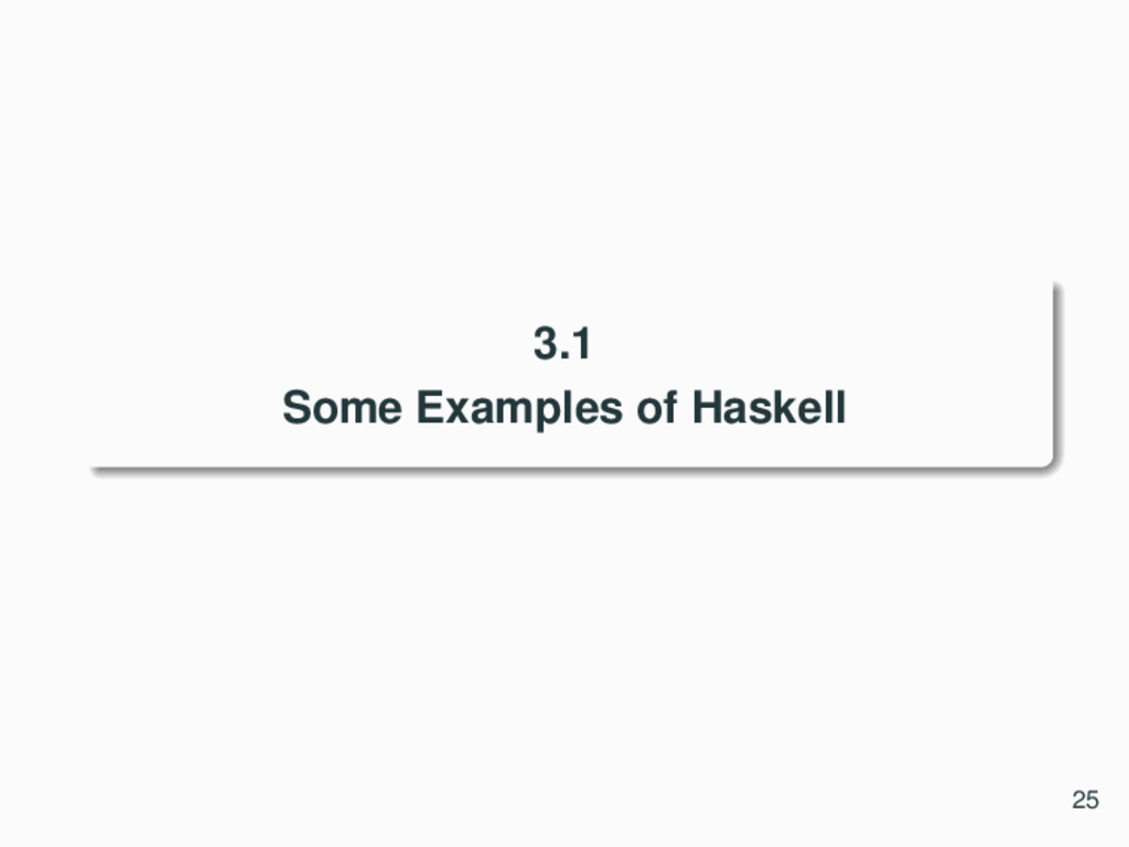 3.1 Some Examples of Haskell 25