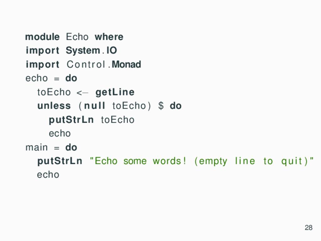 module Echo where import System . IO import Con...