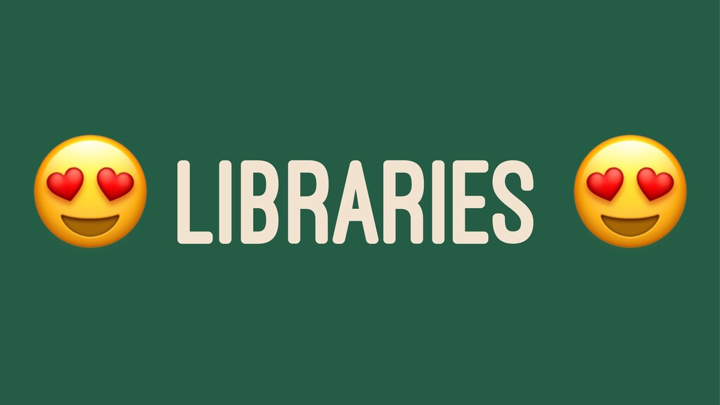 ! LIBRARIES