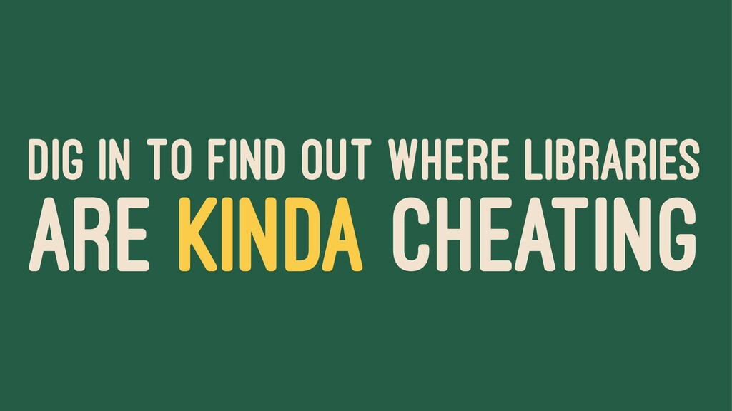 DIG IN TO FIND OUT WHERE LIBRARIES ARE KINDA CH...