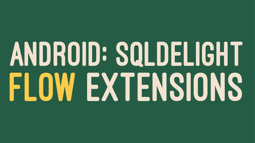 ANDROID: SQLDELIGHT FLOW EXTENSIONS